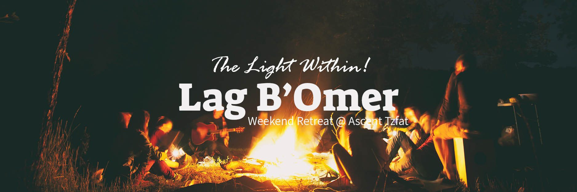Lag B'Omer Weekend Retreat – Ascent of Tzfat